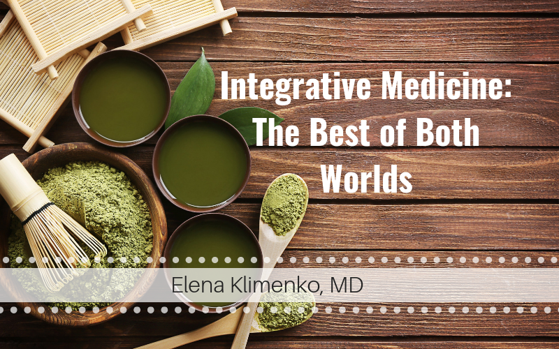 Integrative Medicine: The Best of Both Worlds