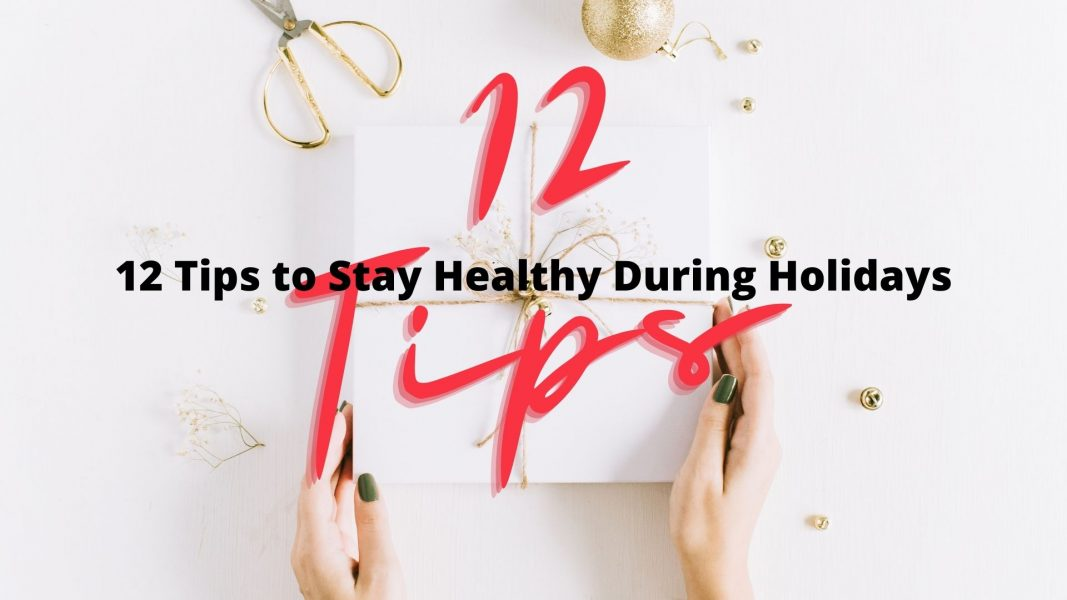12 tips to stay healthy during holidays